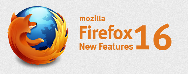 نگاهی به قابلیت ها و بهبودهای فایرفاکس 16