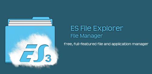 ES File Explorer، یکی از بهترین برنامه های رایگان برای مدیریت فایل ها