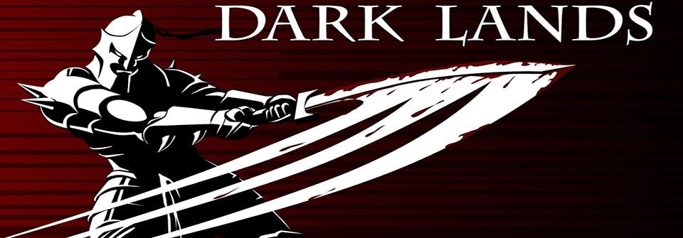 Dark Lands ترکیبی از بازی های دویدنی و حادثه ای