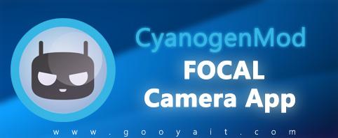 نگاهی به اپلیکیشن تصویربرداری Focal ( از پروژه Nemesis گروه سیانوژن مود )
