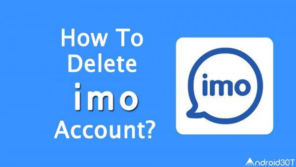 آموزش حذف اکانت ایمو IMO به طور کامل