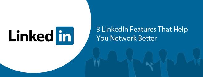 3 قابلیت LinkedIn که در شبکه به شما کمک می کنند