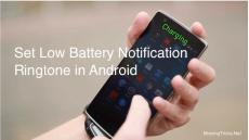 آموزش تنظیم صدای دلخواه برای نوتیفی Low Battery در اندروید