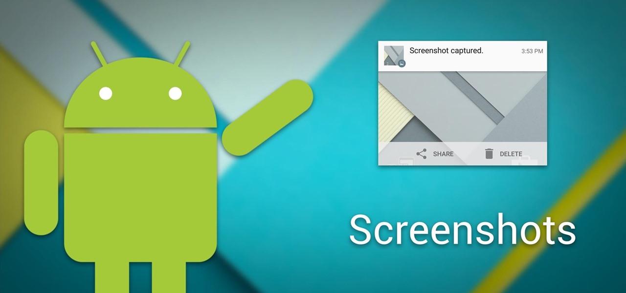 چگونه در گوشی ها و تبلت های مختلف اسکرین شات بگیریم؟